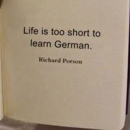 Life is too short to learn German
