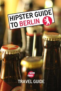Hipster Guide to Berlin - Travels of Adam - https://travelsofadam.com/city-guides/berlin/