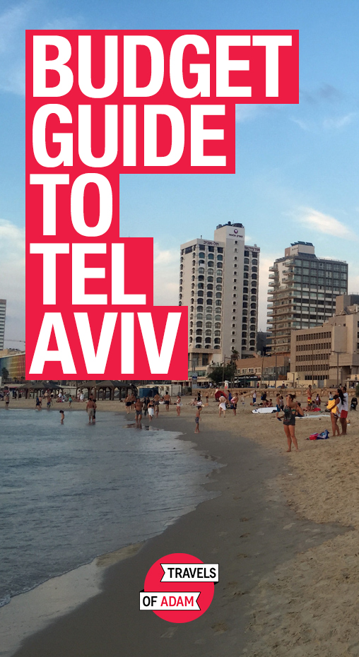 Budget Travel Guide - Tel Aviv, Israel