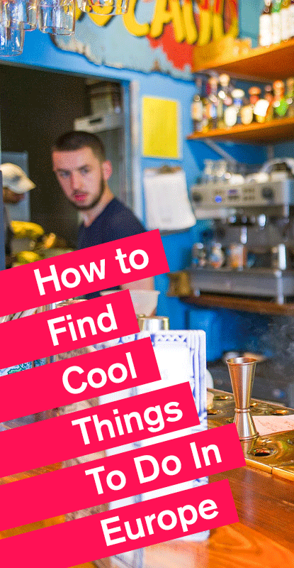 How to Find Cool Things To Do in Europe