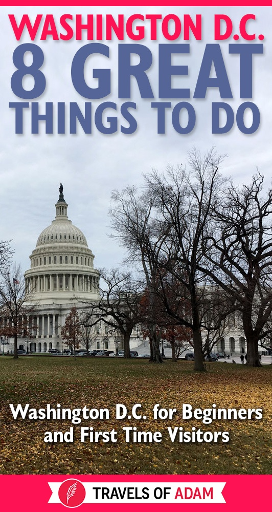 Washington D.C. for Beginners & First Time Visitors - The Highlights - https://travelsofadam.com/2017/03/washington-dc-first-time-visitors/