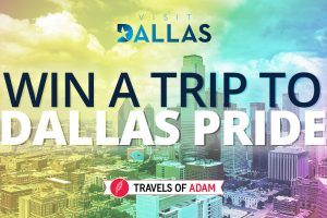 Win a trip to Dallas Pride! - EXCLUSIVE - Travels of Adam - https://travelsofadam.com/contest/