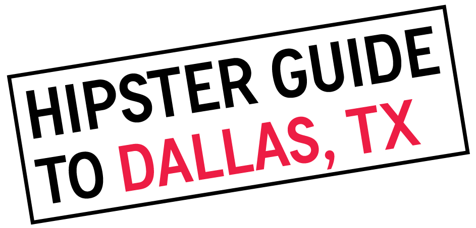 Hipster Guide to Dallas, TX - Travels of Adam - https://travelsofadam.com/city-guides/dallas/