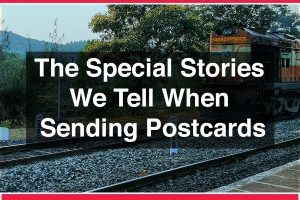 The Special Stories We Tell When Sending Postcards