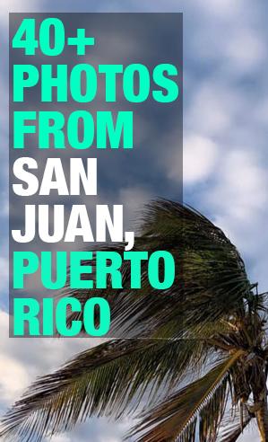 San Juan, Puerto Rico - Travel Photos