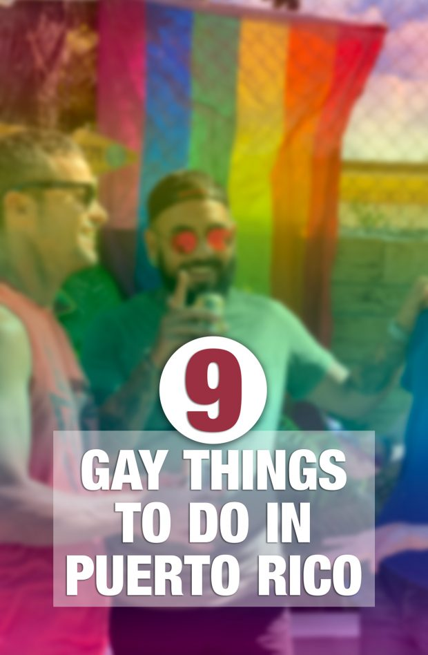 Gay Puerto Rico - 9 Things To Do #puertorico #gaytravel