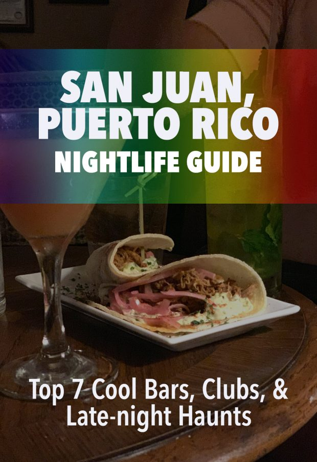 San Juan, Puerto Rico- Nightlife Guide to the best bars & clubs