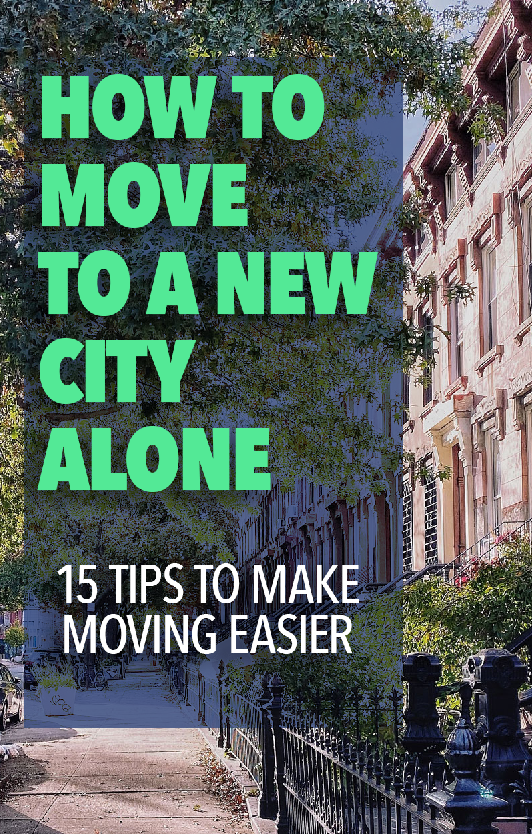 How to Move to a New City Alone - 15 Tips